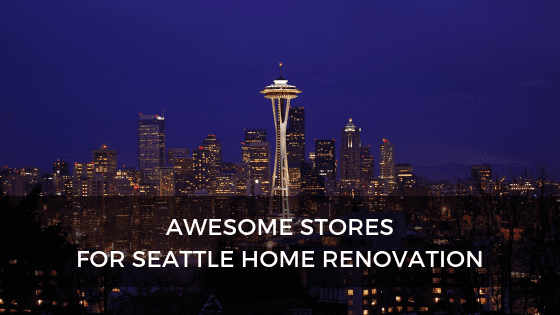 Awesome Stores For Seattle Home Renovation Inspiration